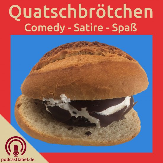 Quatschbrötchen – Podcast für Quatsch, Satire, Comedy, und freie Musik